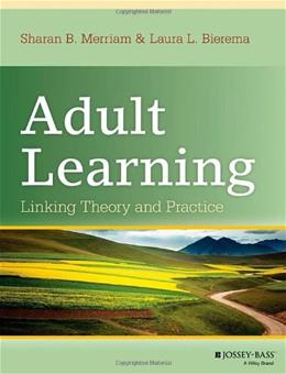Adult Learning: Linking Theory and Practice 1 9781118130575