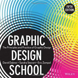 Graphic Design School: The Principles and Practice of Graphic Design, by Dabner, 5th Edition 9781118134412