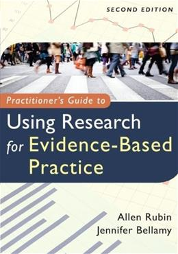 Practitioners Guide to Using Research for Evidence Based Practice, by Rubin, 2nd Edition 9781118136713