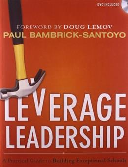Leverage Leadership: A Practical Guide to Building Exceptional Schools, by Bambrick-Santoyo BK w/DVD 9781118138601