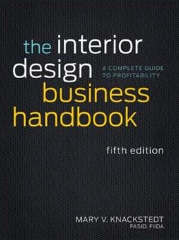 Interior Design Business Handbook: A Complete Guide to Profitability, by Knackstedt, 5th Edition 9781118139875