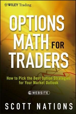 Options Math for Traders, + Website: How To Pick the Best Option Strategies for Your Market Outlook (Wiley Trading) 9781118164372