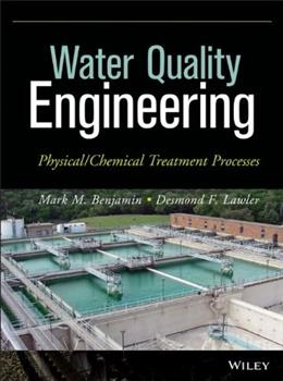 Water Quality Engineering: Physical and Chemical Treatment Processes, by Benjamin 9781118169650