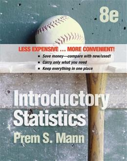 Introductory Statistics, by Mann, 8th Edition 9781118172247