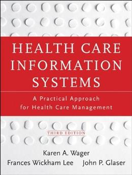 Health Care Information Systems: A Practical Approach for Health Care Management 3 9781118173534