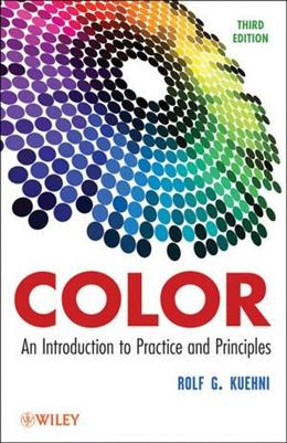 Color: An Introduction to Practice and Principles, by Kuehni, 3rd Edition 9781118173848