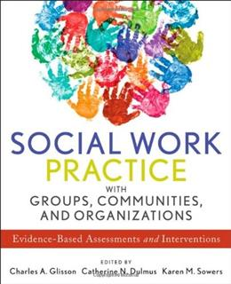 Social Work Practice with Groups, Communities, and Organizations: Evidence Based Assessments and Interventions, by Glisson 9781118176955
