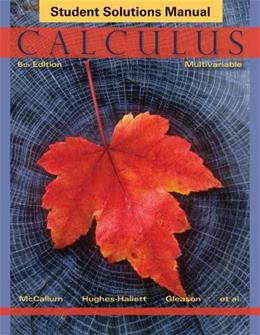 Calculus: Multivariable, by McCallum, 6th Edition, Student Solutions Manual 9781118217382