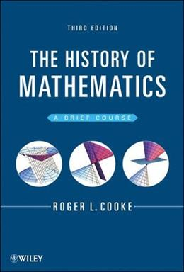 History of Mathematics: A Brief Course, by Cooke, 3rd Edition 9781118217566