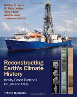 Reconstructing Earths Climate History: Inquiry Based Exercises for Lab and Class, by St.John, 2nd Edition 9781118232941