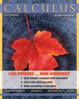 Calculus: Single Variable, by Hughes, 6th Edition 9781118233771