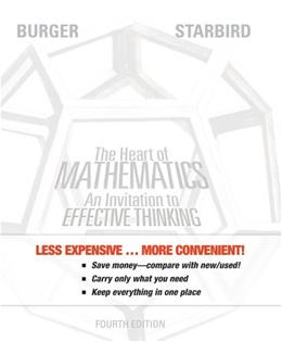 Heart of Mathematics: An Invitation to Effective Thinking, by Burger, 4th Edition 9781118235706