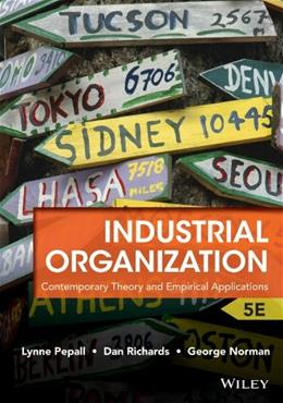 Industrial Organization: Contemporary Theory and Empirical Applications, by Pepall, 5th Edition 9781118250303
