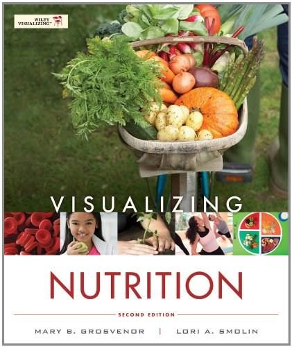 Visualizing Nutrition: Everyday Choices, by Grosvenor, 2nd Edition 2 PKG 9781118277515
