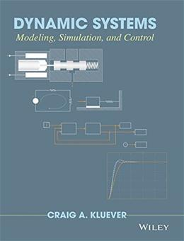 Dynamic Systems: Modeling, Simulation, and Control, by Kluever 9781118289457