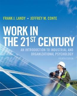 Work in the 21st Century: An Introduction to Industrial and Organizational Psychology 4 9781118291207