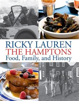 Ricky Lauren The Hamptons Food, Family and History 9781118293270