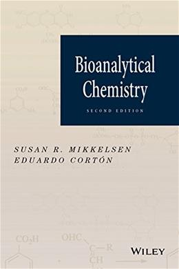 Bioanalytical Chemistry, by Mikkelsen, 2nd Edition 9781118302545