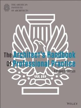 Architects Handbook of Professional Practice, by American Institute of Architects, 15th Edition 15 PKG 9781118308820