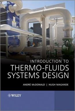 Introduction to Thermo-Fluids Systems Design, by McDonald 9781118313633