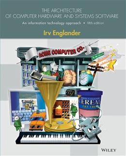 The Architecture of Computer Hardware, Systems Software, and Networking: An Information Technology Approach 5 9781118322635