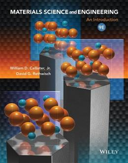Materials Science and Engineering: An Introduction, by Callister, 9th Edition 9781118324578