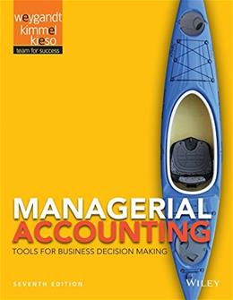 Managerial Accounting: Tools for Business Decision Making 7 9781118334331