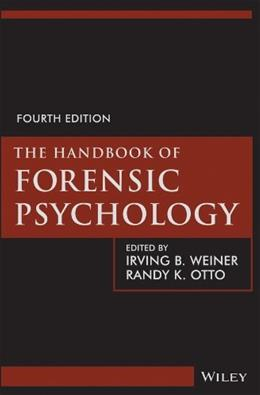 Handbook of Forensic Psychology, by Weiner, 4th Edition 9781118348413