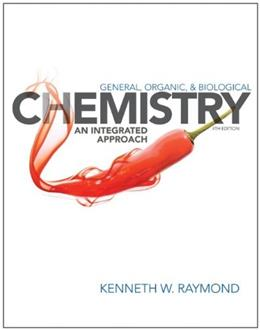 General Organic and Biological Chemistry: An Integrated Approach, by Raymond, 4th Edition 9781118352588