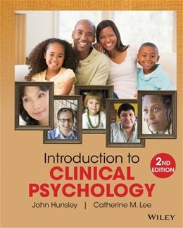 Introduction to Clinical Psychology: An Evidence Based Approach, by Hunsley, 2nd Edition 9781118360019