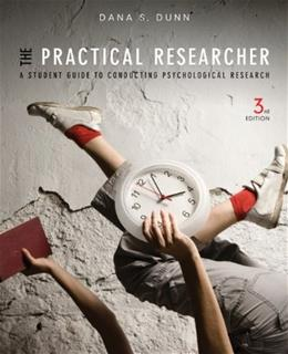 Practical Researcher: A Student Guide to Conducting Psychological Research, by Dunn, 3rd Edition 9781118360040