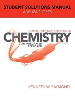 General Organic and Biological Chemistry: An Integrated Approach, by Raymond, 4th Edition, Solutions Manual 9781118362495