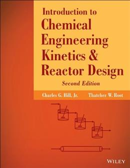 Introduction to Chemical Engineering Kinetics and Reactor Design 2 9781118368251