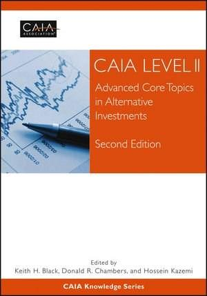CAIA Level II: Advanced Core Topics in Alternative Investments, by CAIA, 2nd Edition 9781118369753