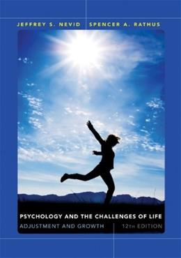 Psychology and the Challenges of Life: Adjustment and Growth, by Nevid, 12th Edition 9781118370360