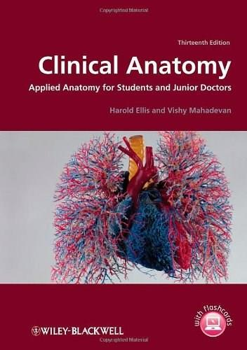 Clinical Anatomy: Applied Anatomy for Students and Junior Doctors, by Ellis, 13th Edition 9781118373774