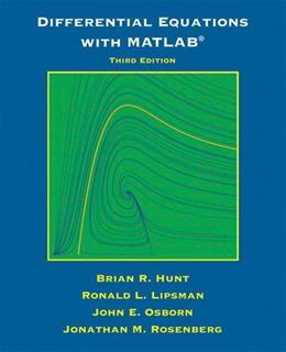 Differential Equations with Matlab, by Hunt, 3rd Edition 9781118376805