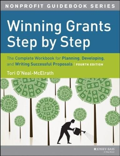 Winning Grants Step by Step: Developing and Writing Successful Proposals, by ONeal-McElrath, 4th Edition, Workbook 9781118378342