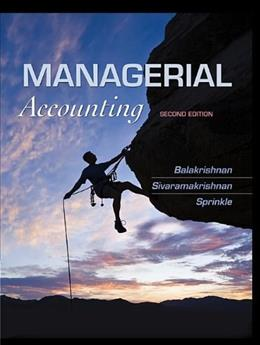 Managerial Accounting, by Balakrishnan, CUSTOM EDITION 9781118385388
