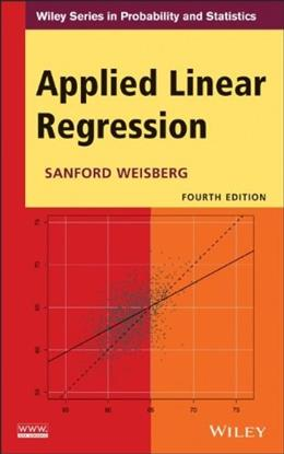Applied Linear Regression, by Weisberg, 4th Edition 9781118386088