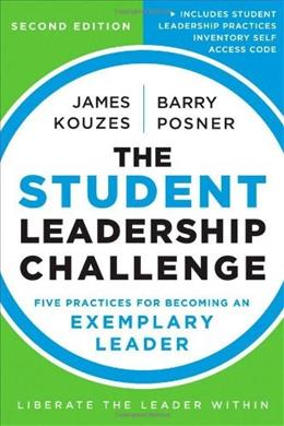 Student Leadership Challenge: Five Practices for Becoming an Exemplary Leader, by Kouzes, 2nd Edition 2 PKG 9781118390078