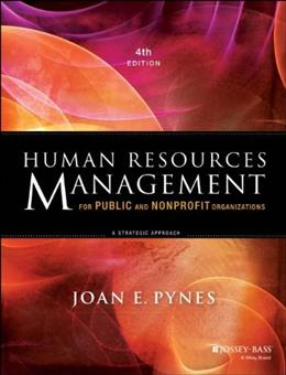 Human Resources Management for Public and Nonprofit Organizations: A Strategic Approach 4 9781118398623