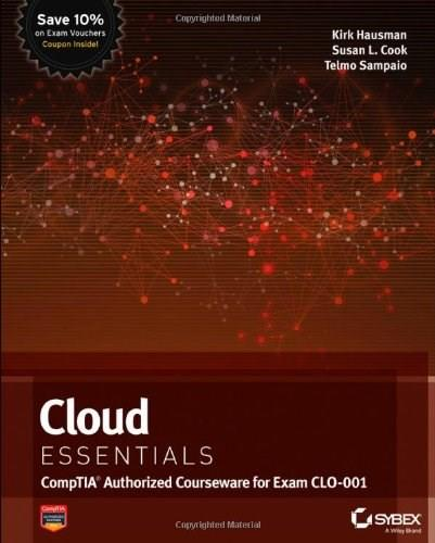 Cloud Essentials: CompTIA Authorized Courseware for Exam CLO-001, by Hausman 9781118408735