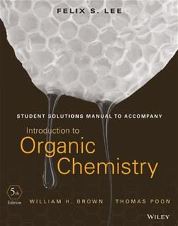 Introduction to Organic Chemistry, by Brown, 5th Edition, Solutions Manual 9781118424285