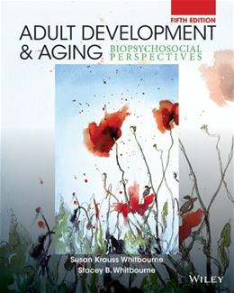 Adult Development and Aging: Biopsychosocial Perspectives 5 9781118425190