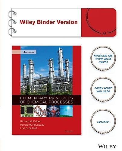 Elementary Principles of Chemical Processes, Binder Ready Version 4 9781118431221