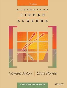 Elementary Linear Algebra: Applications Version, by Anton, 11th Edition 9781118434413