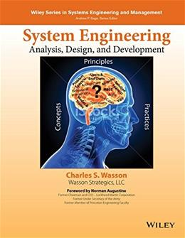 System Engineering Analysis, Design, and Development: Concepts, Principles, and Practices, by Wasson, 2nd Edition 9781118442265