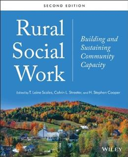Rural Social Work: Building and Sustaining Community Capacity, by Scales, 2nd Edition 9781118445167