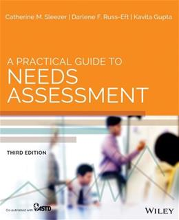 Practical Guide to Needs Assessment, by Sleezer, 3rd Edition 9781118457894